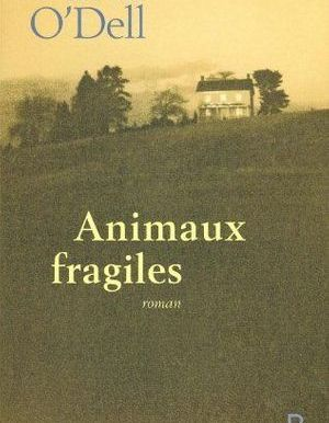 Animaux fragiles