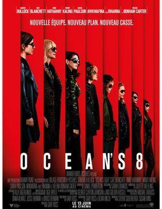 « Ocean's 8 » : pourquoi il faut courir voir le film !