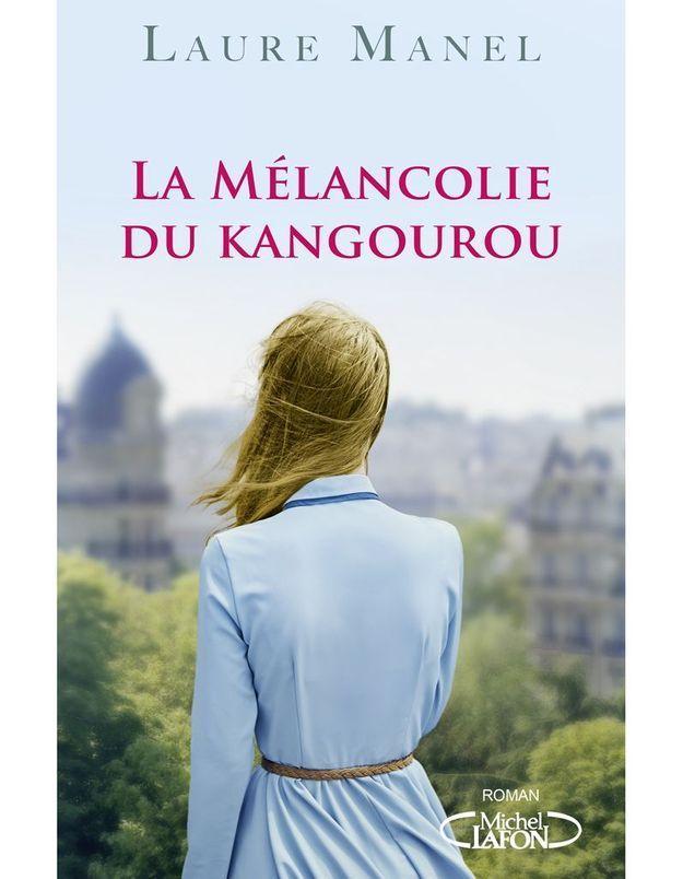 « La Mélancolie du Kangourou » de Laure Manel (Michel Lafon)