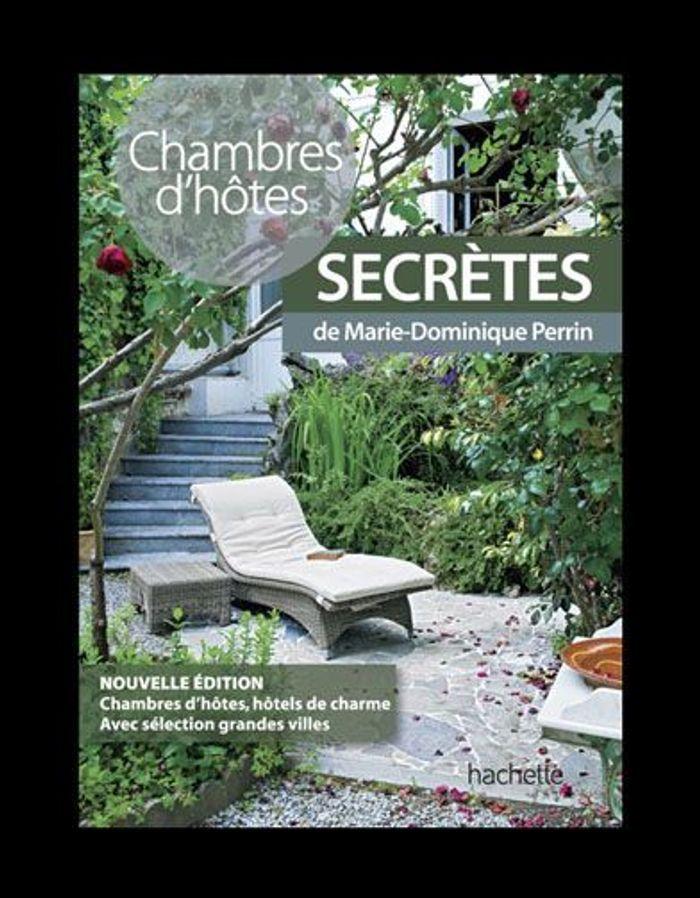 Chambres Dhotes Secretes De Marie Dominique Perrin Hachette